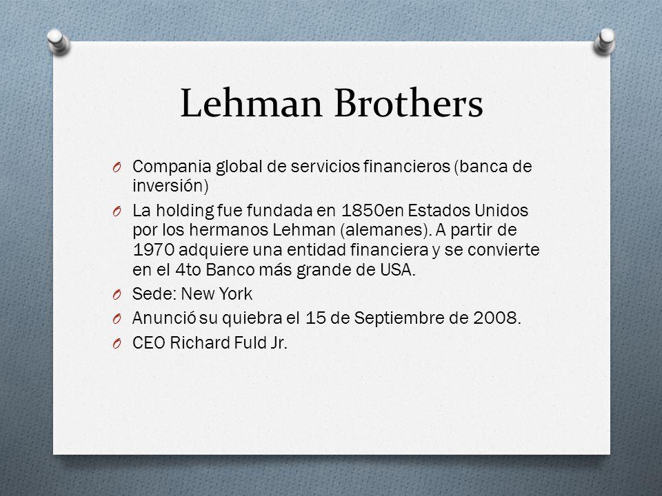 Lehman Brothers Compania global de servicios financieros (banca de inversión)