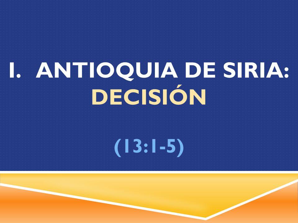 i. Antioquia de Siria: Decisión