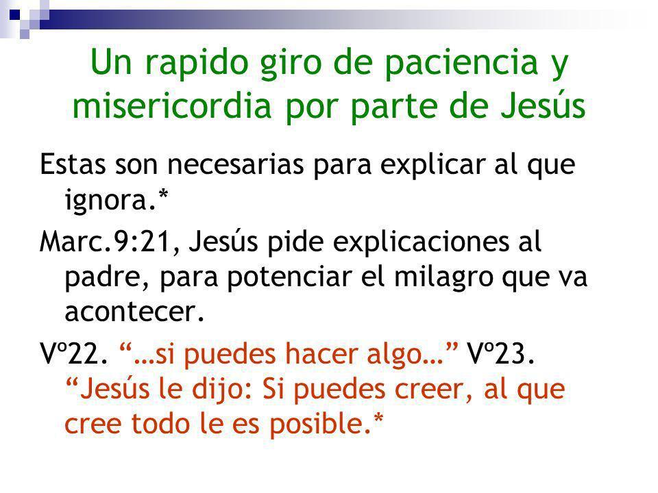 Un rapido giro de paciencia y misericordia por parte de Jesús