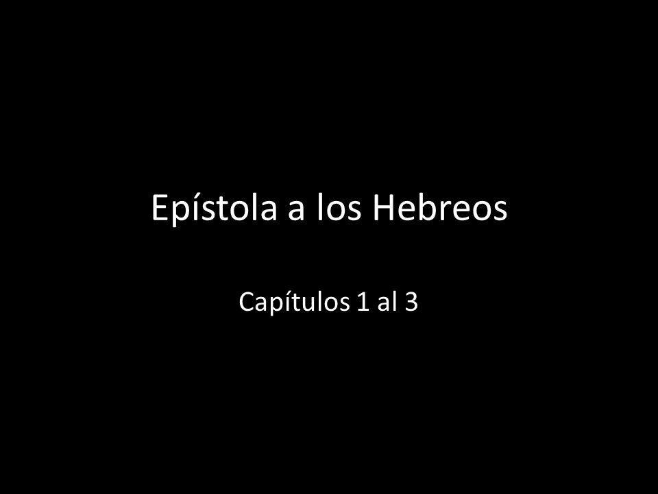 Epístola a los Hebreos Capítulos 1 al 3