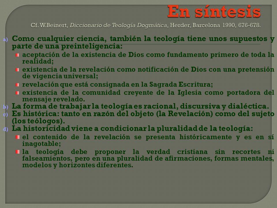En síntesis Cf. W.Beinert, Diccionario de Teología Dogmática, Herder, Barcelona 1990, 676-678.