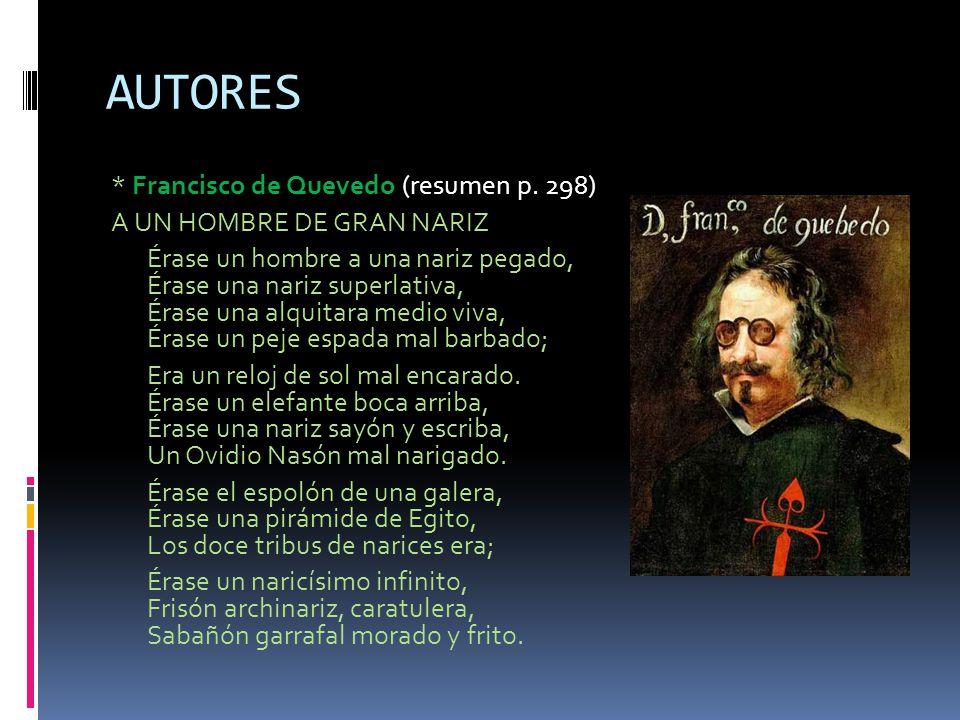 AUTORES * Francisco de Quevedo (resumen p. 298)