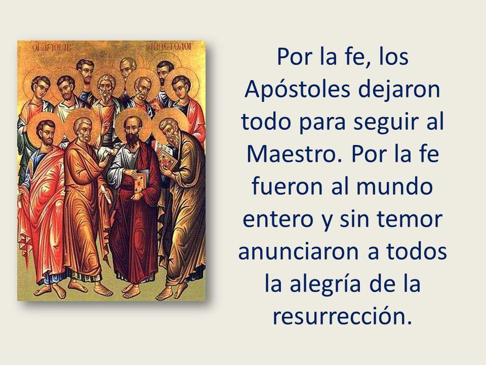 Por la fe, los Apóstoles dejaron todo para seguir al Maestro
