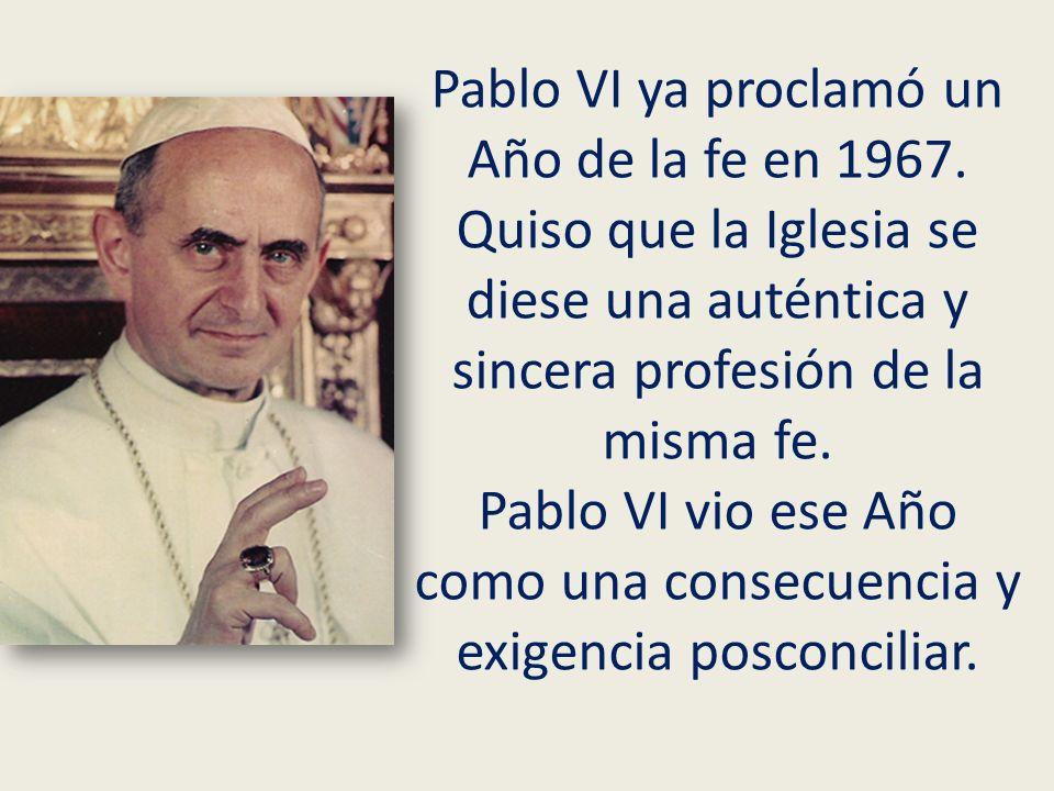 Pablo VI ya proclamó un Año de la fe en 1967.