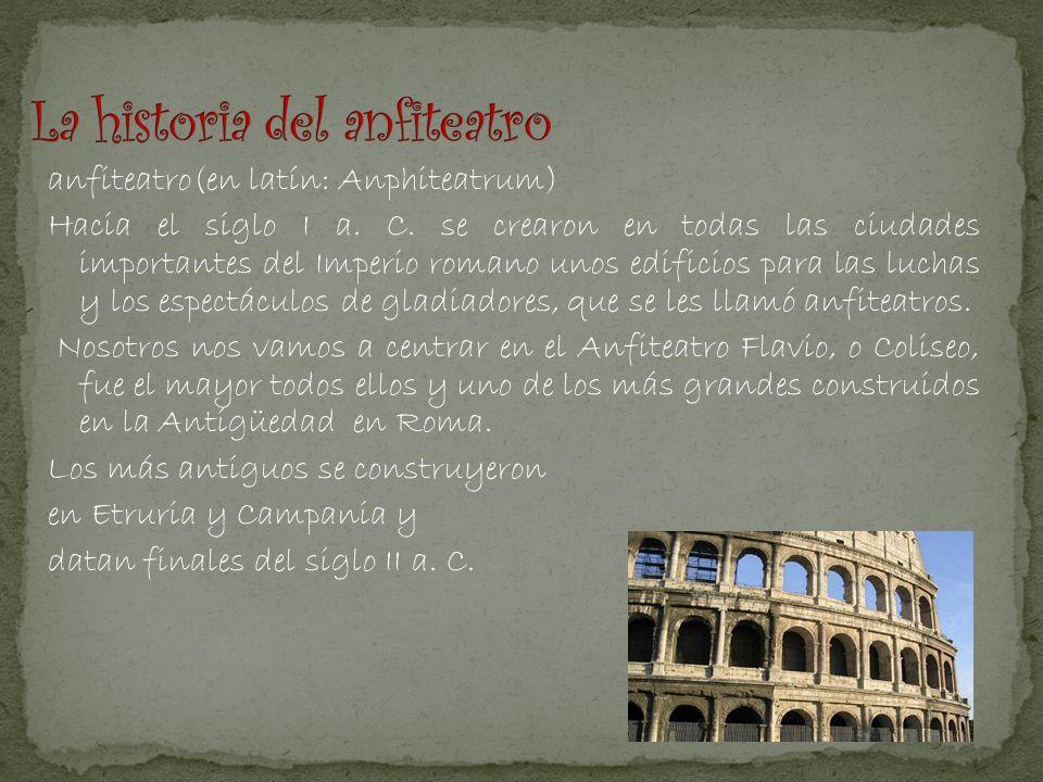 La historia del anfiteatro