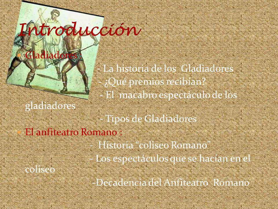 Introducción Gladiadores : - La historia de los Gladiadores