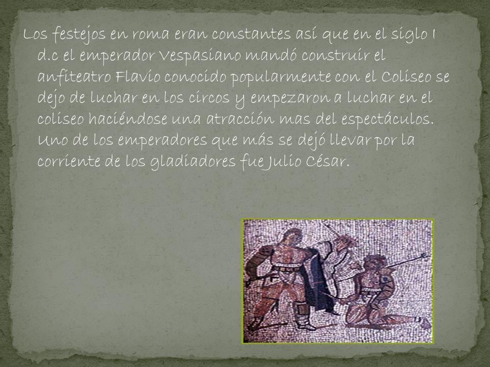 Los festejos en roma eran constantes así que en el siglo I d