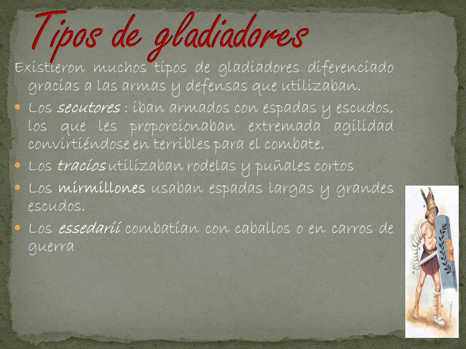 Tipos de gladiadores Existieron muchos tipos de gladiadores diferenciado gracias a las armas y defensas que utilizaban.