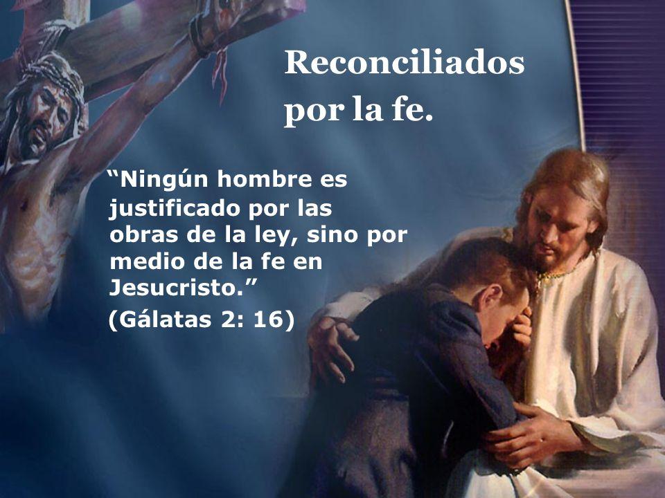 Reconciliados por la fe.