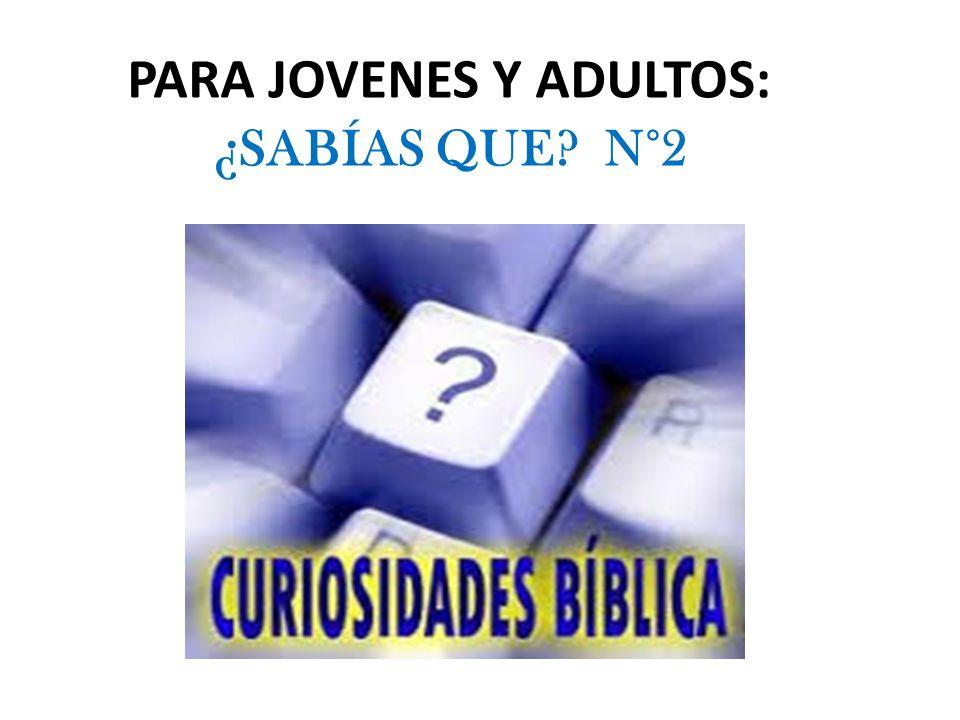 PARA JOVENES Y ADULTOS: ¿SABÍAS QUE N°2