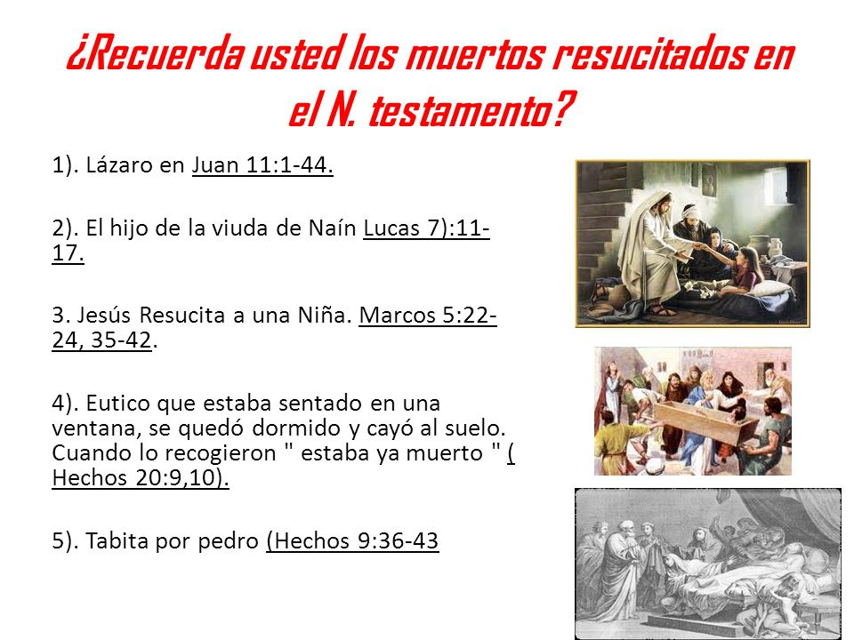 ¿Recuerda usted los muertos resucitados en el N. testamento