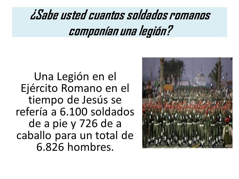 ¿Sabe usted cuantos soldados romanos componían una legión
