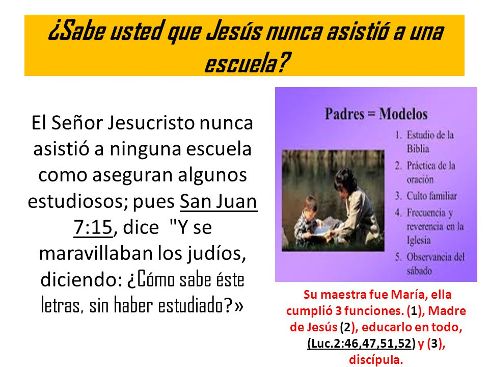 ¿Sabe usted que Jesús nunca asistió a una escuela