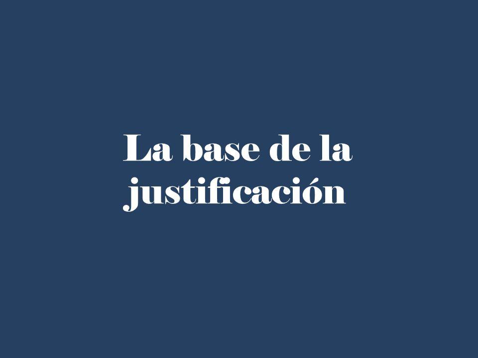 La base de la justificación