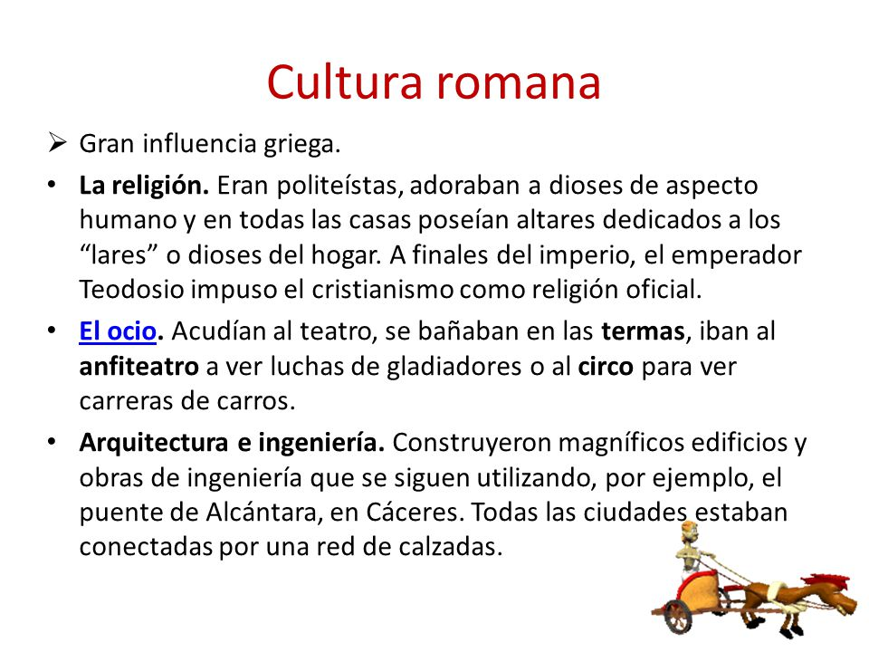 Cultura romana Gran influencia griega.