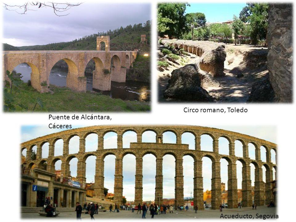 Circo romano, Toledo Puente de Alcántara, Cáceres Acueducto, Segovia