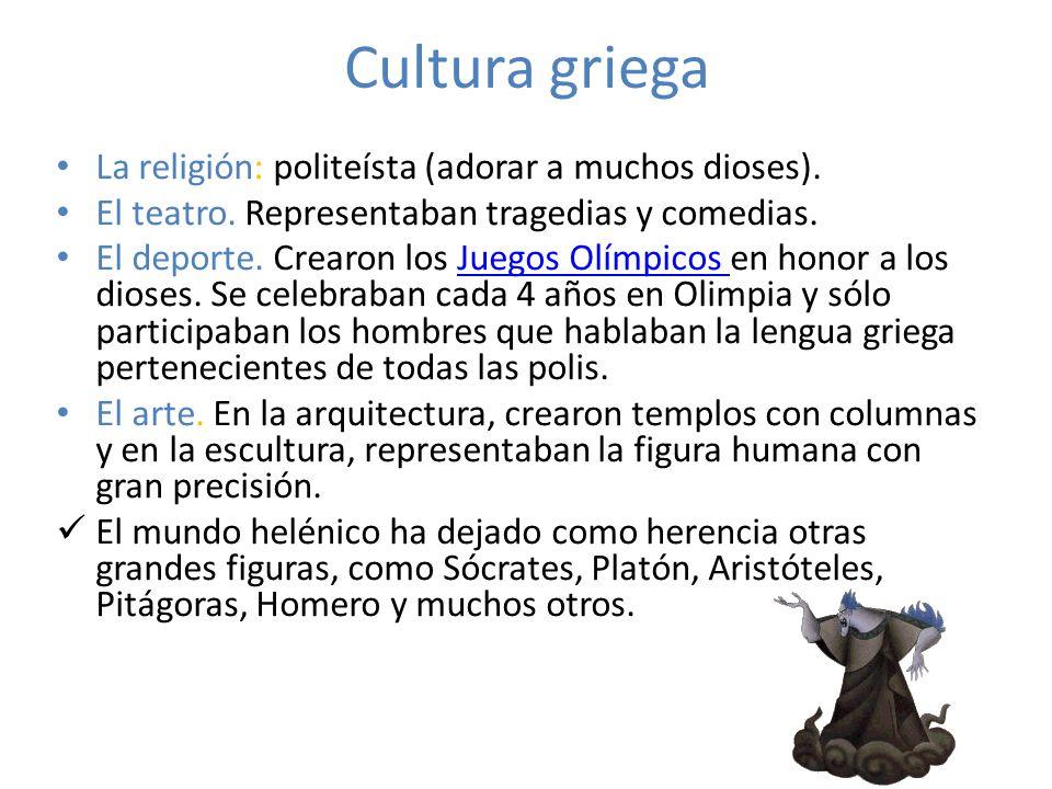 Cultura griega La religión: politeísta (adorar a muchos dioses).