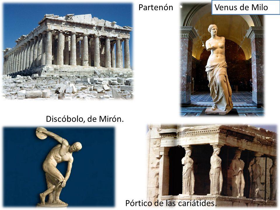 Partenón Venus de Milo Discóbolo, de Mirón. Pórtico de las cariátides.