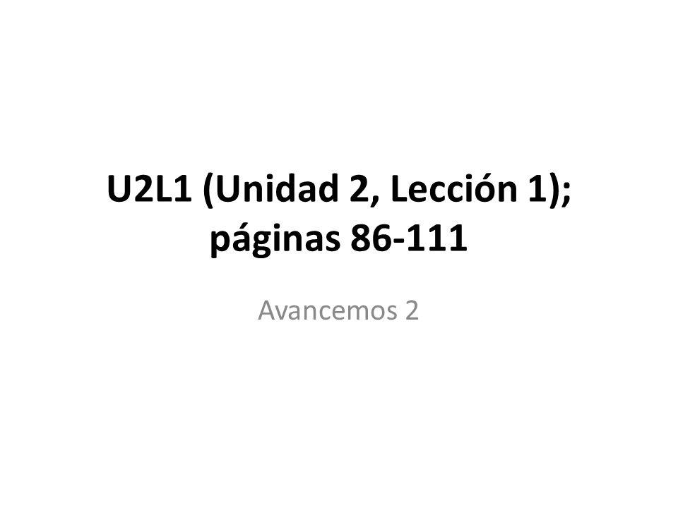 U2L1 (Unidad 2, Lección 1); páginas 86-111