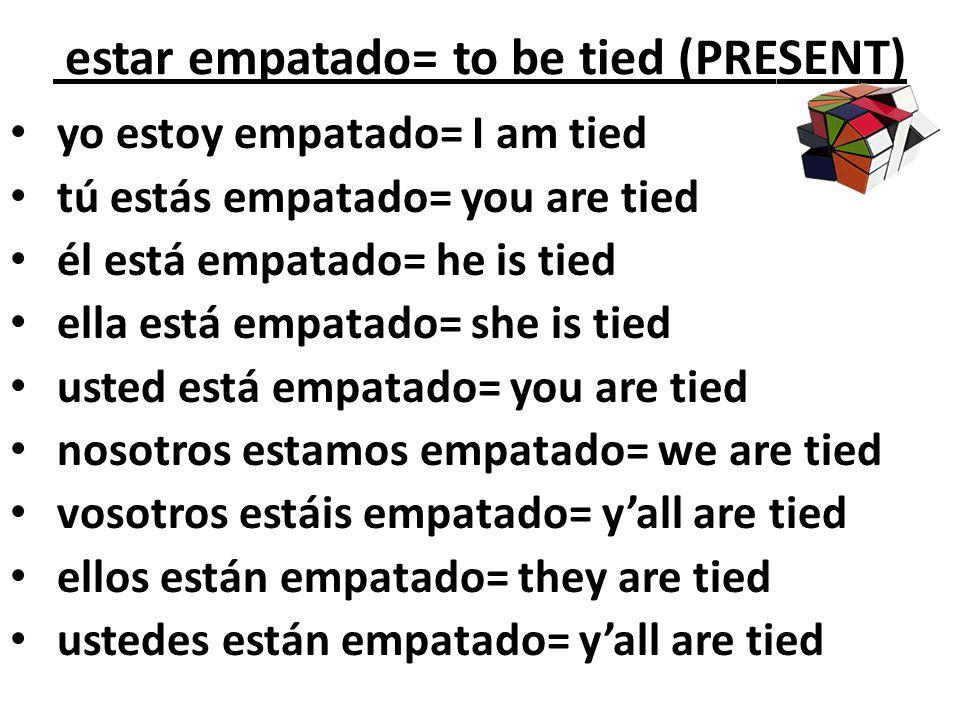 estar empatado= to be tied (PRESENT)