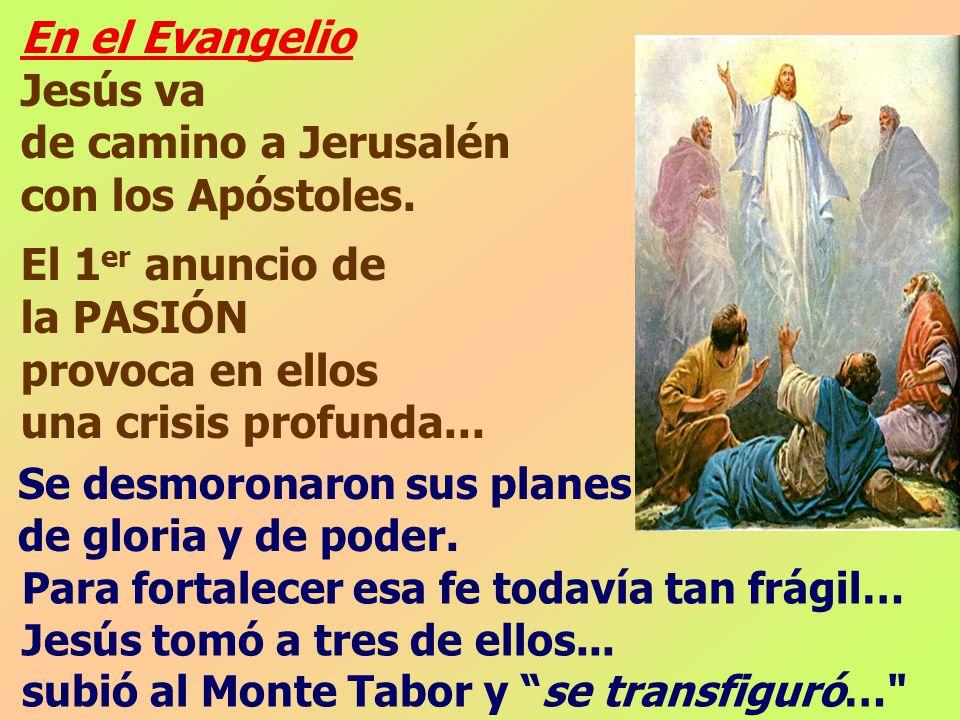 En el Evangelio Jesús va de camino a Jerusalén con los Apóstoles.