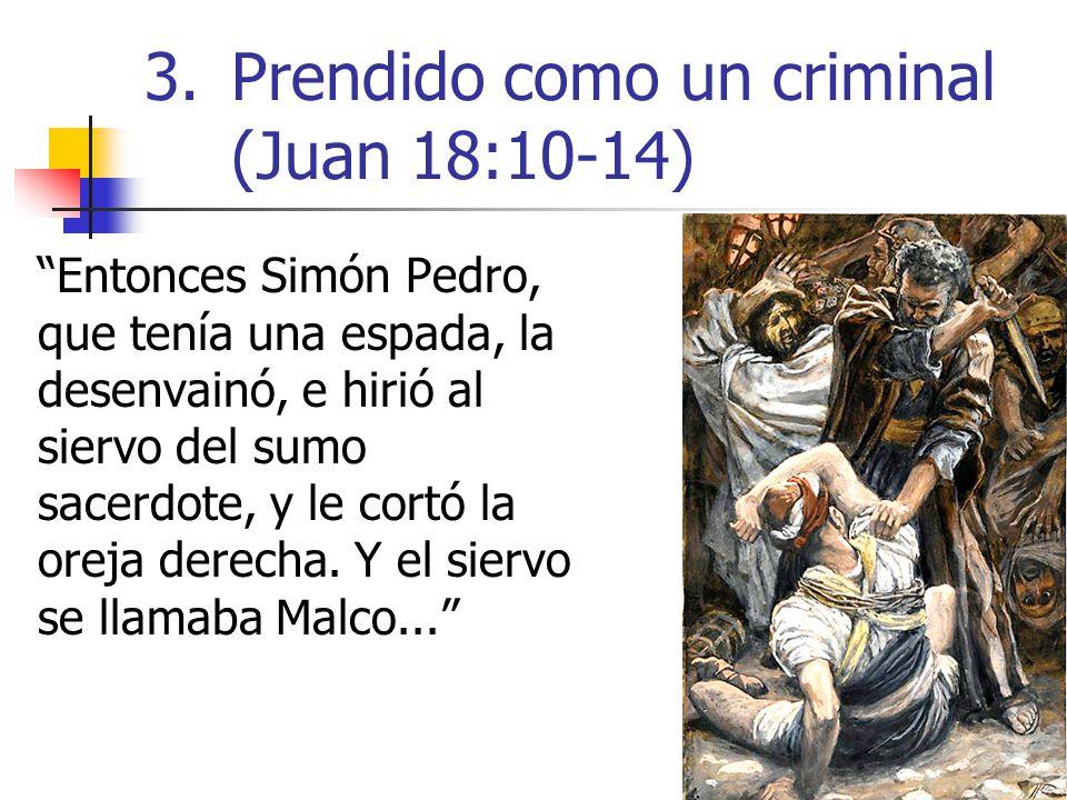 Prendido como un criminal (Juan 18:10-14)