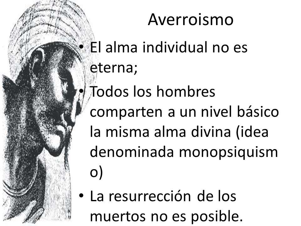 Averroismo El alma individual no es eterna;