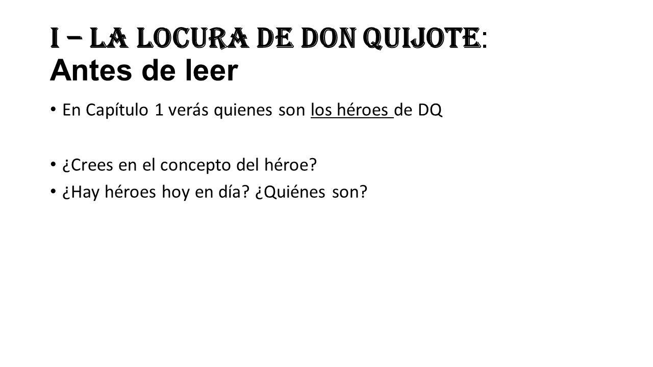 I – La locura de don Quijote: Antes de leer
