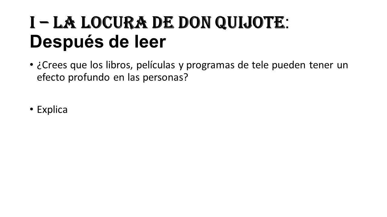 I – La locura de Don Quijote: Después de leer