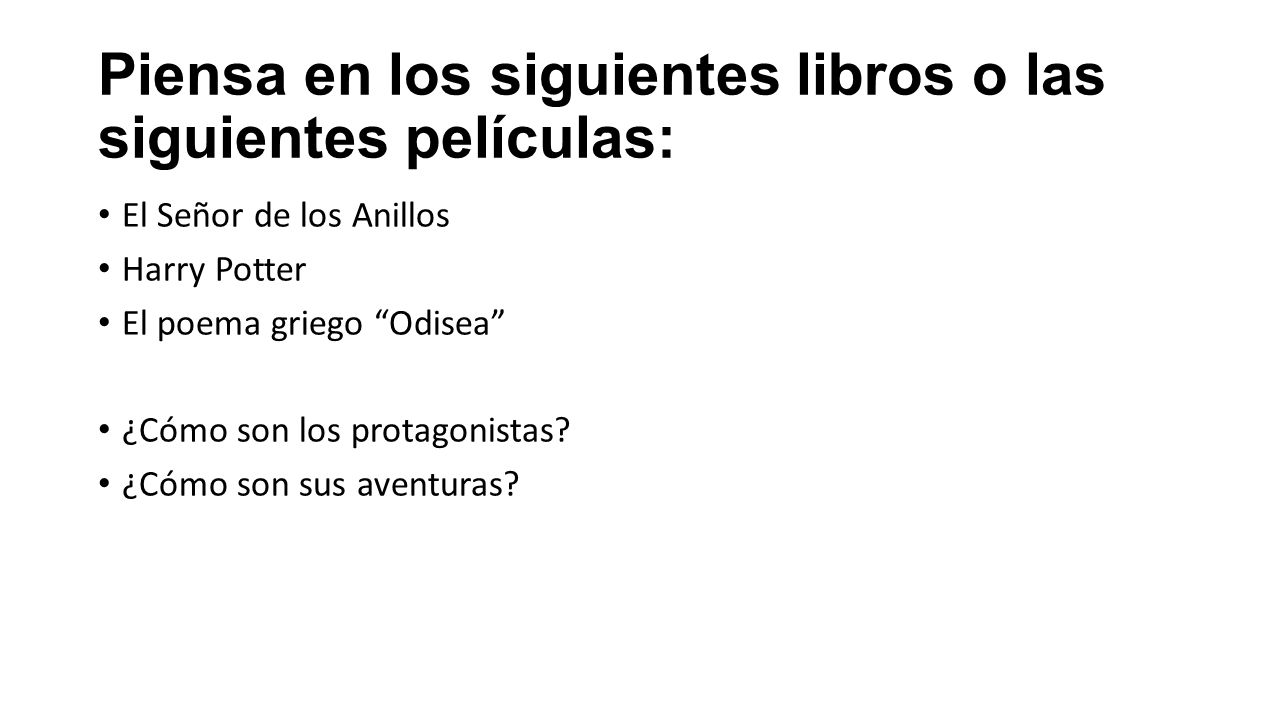 Piensa en los siguientes libros o las siguientes películas: