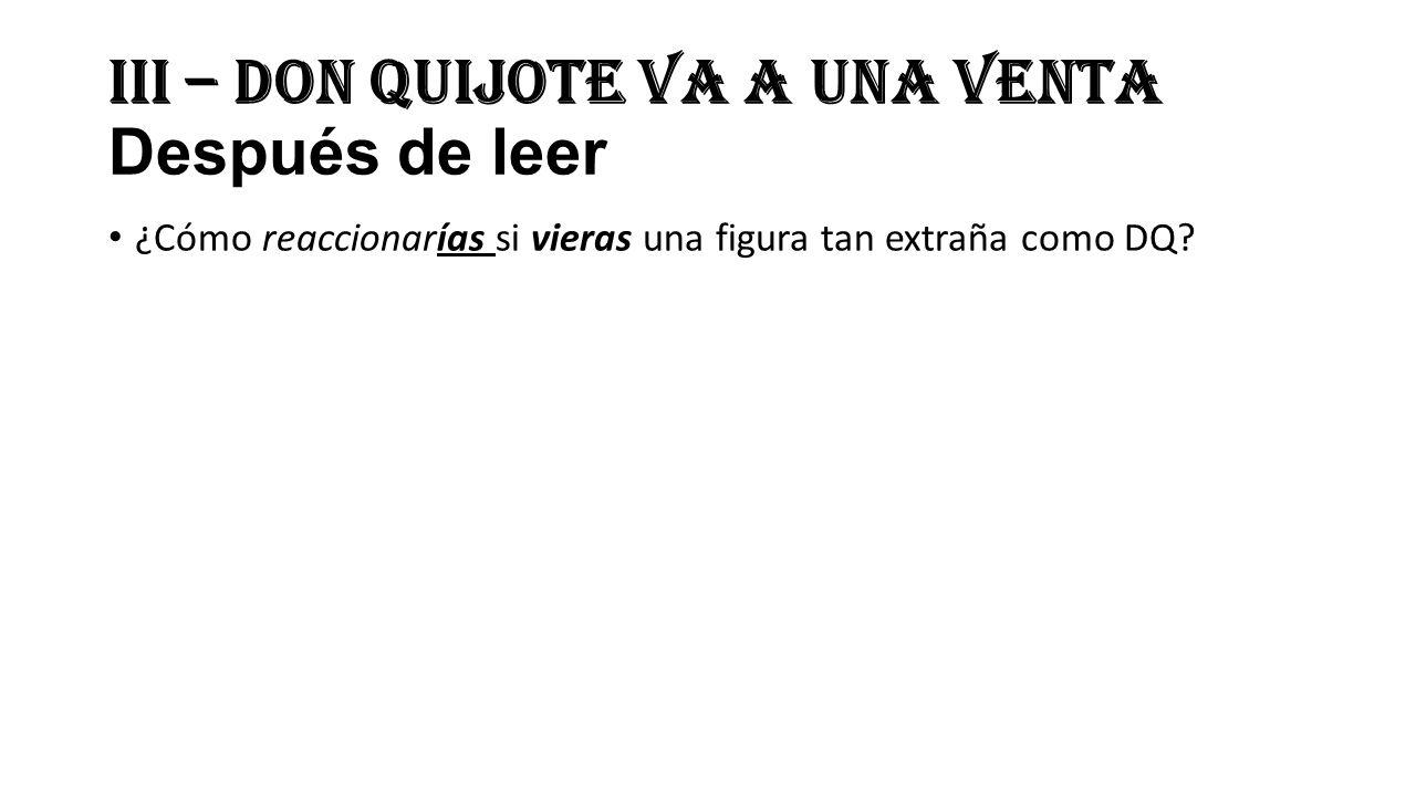 III – Don Quijote va a una venta Después de leer