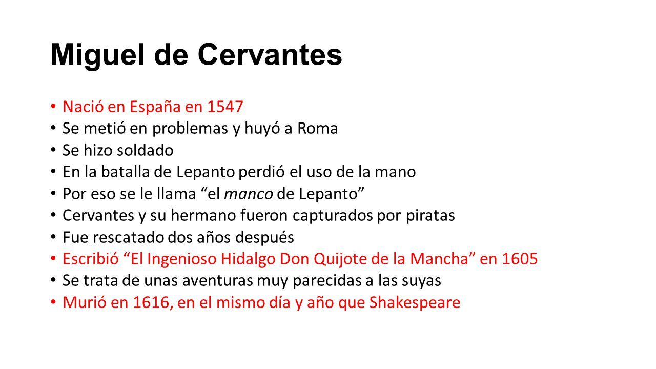 Miguel de Cervantes Nació en España en 1547