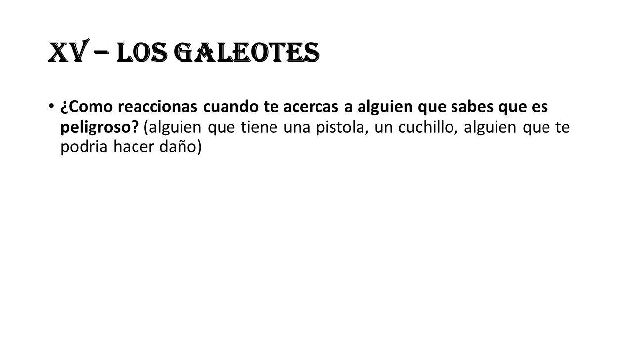XV – Los Galeotes