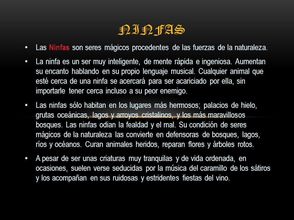 Ninfas Las Ninfas son seres mágicos procedentes de las fuerzas de la naturaleza.