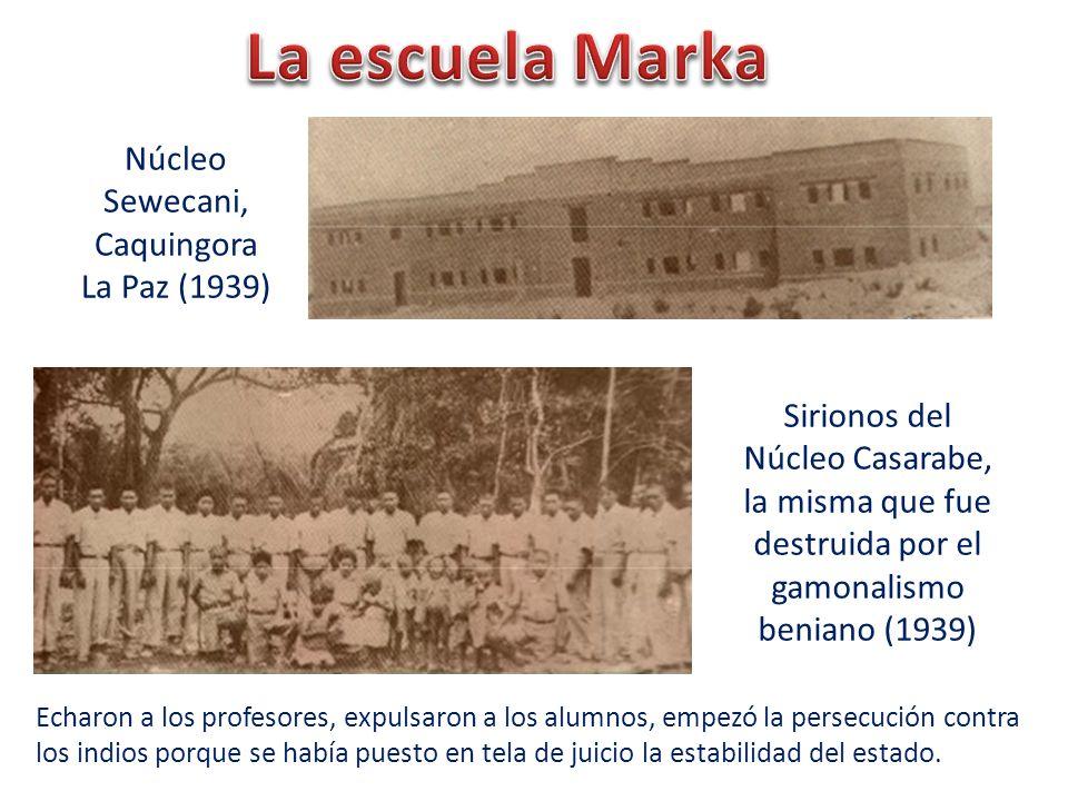 Núcleo Sewecani, Caquingora La Paz (1939)