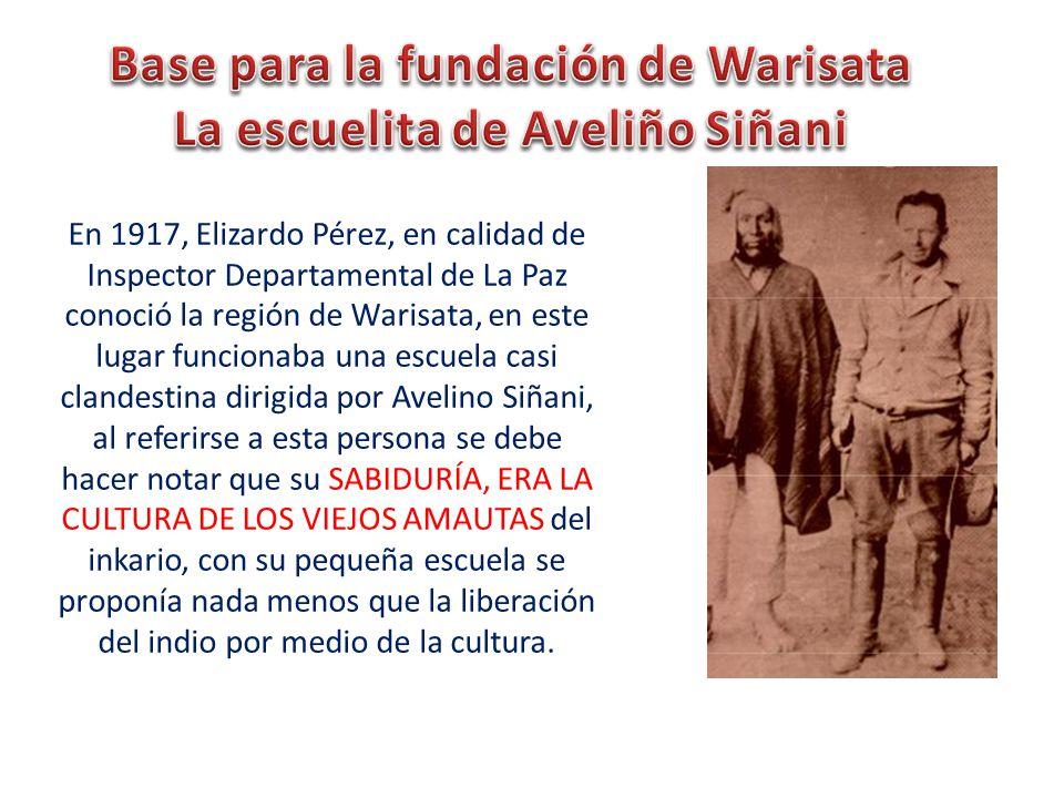 Base para la fundación de Warisata La escuelita de Aveliño Siñani