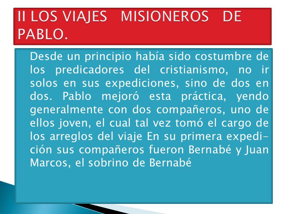 II LOS VIAJES MISIONEROS DE PABLO.