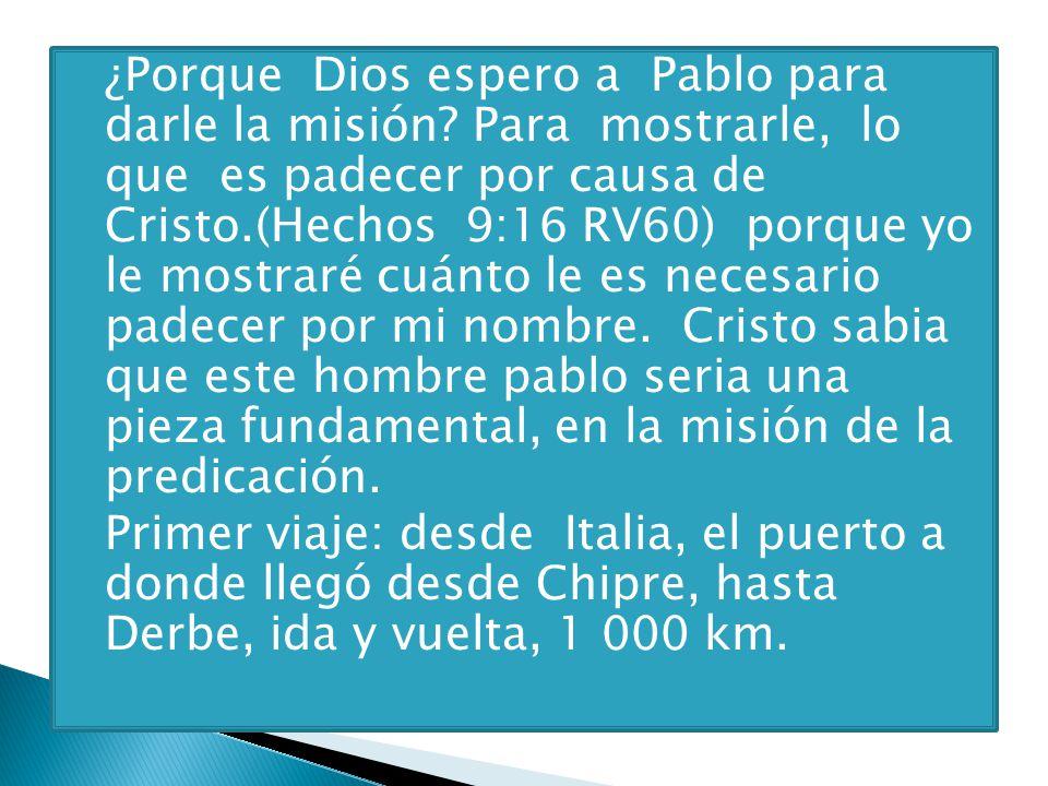 ¿Porque Dios espero a Pablo para darle la misión
