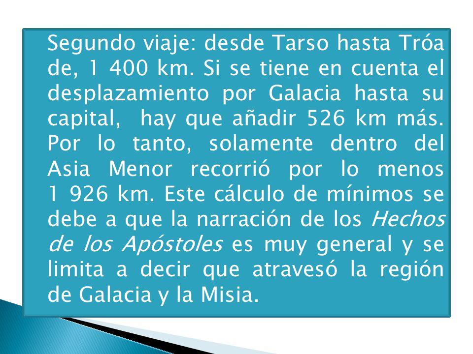 Segundo viaje: desde Tarso hasta Tróa de, 1 400 km