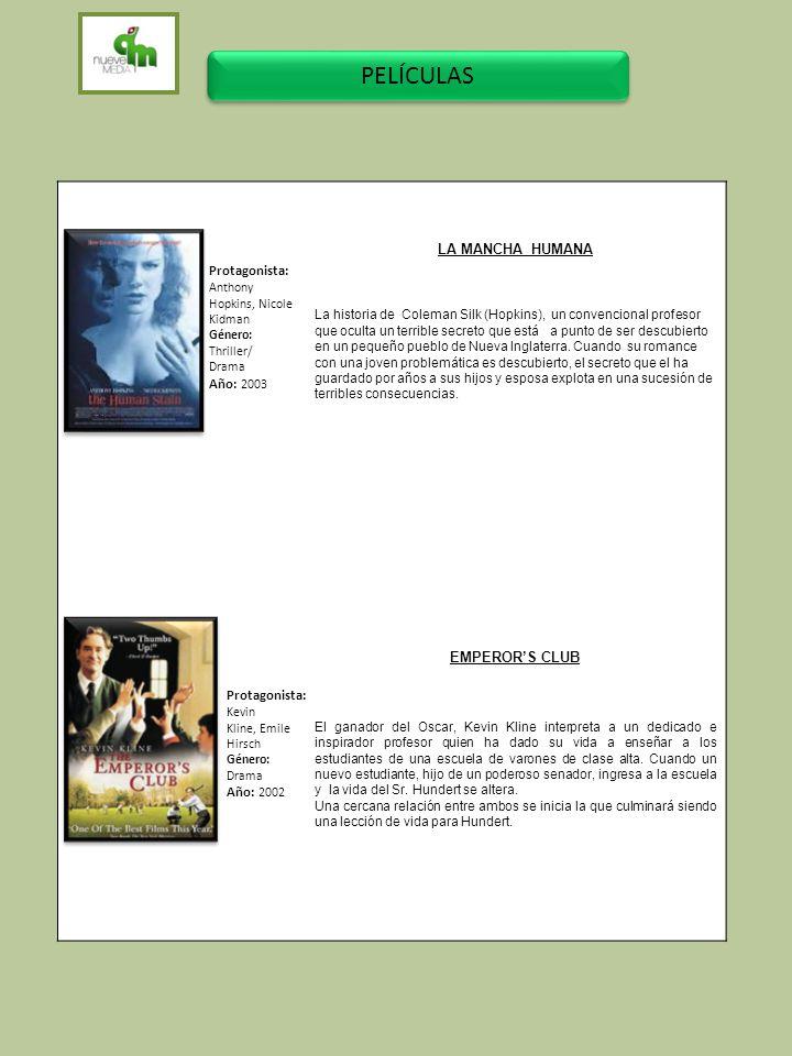 PELÍCULAS LA MANCHA HUMANA Protagonista: Año: 2003 EMPEROR'S CLUB