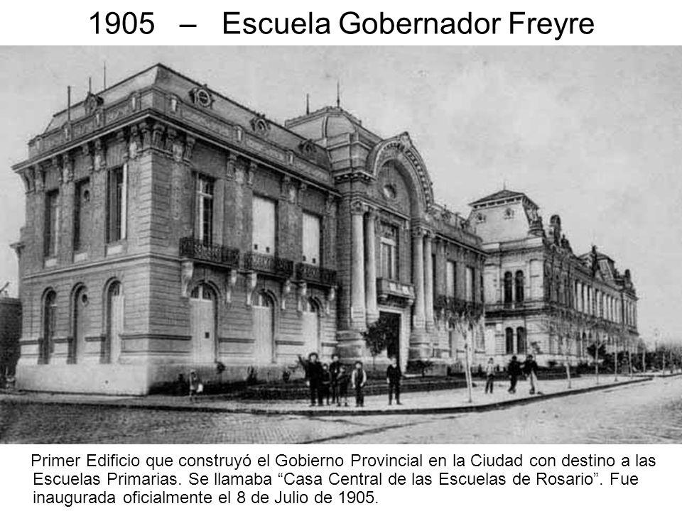 1905 – Escuela Gobernador Freyre