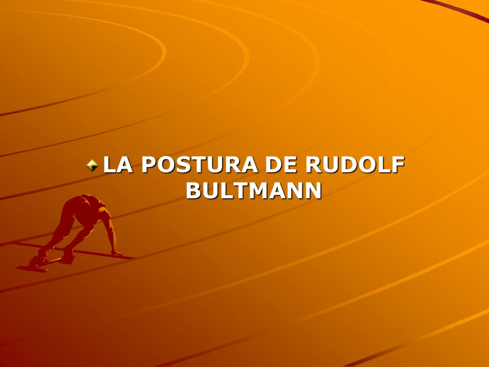 LA POSTURA DE RUDOLF BULTMANN