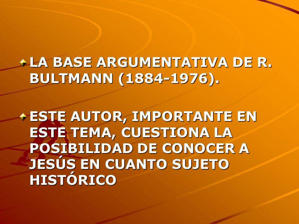 LA BASE ARGUMENTATIVA DE R. BULTMANN (1884-1976).
