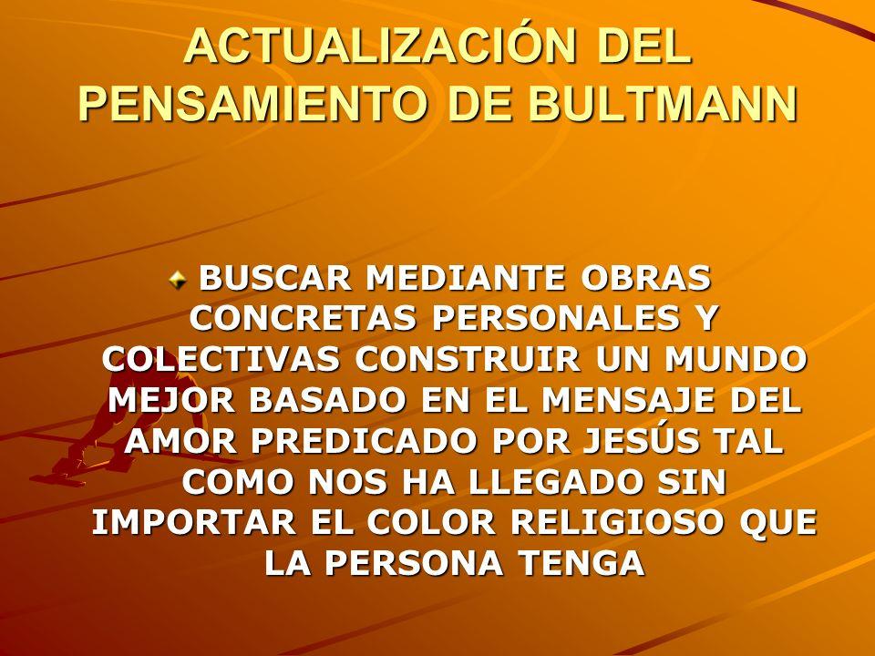 ACTUALIZACIÓN DEL PENSAMIENTO DE BULTMANN