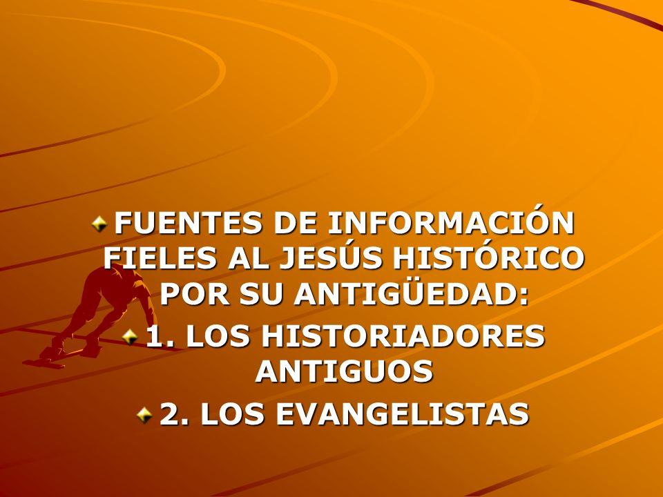 FUENTES DE INFORMACIÓN FIELES AL JESÚS HISTÓRICO POR SU ANTIGÜEDAD: