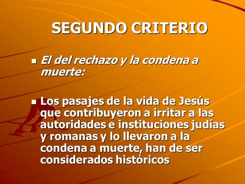 SEGUNDO CRITERIO El del rechazo y la condena a muerte:
