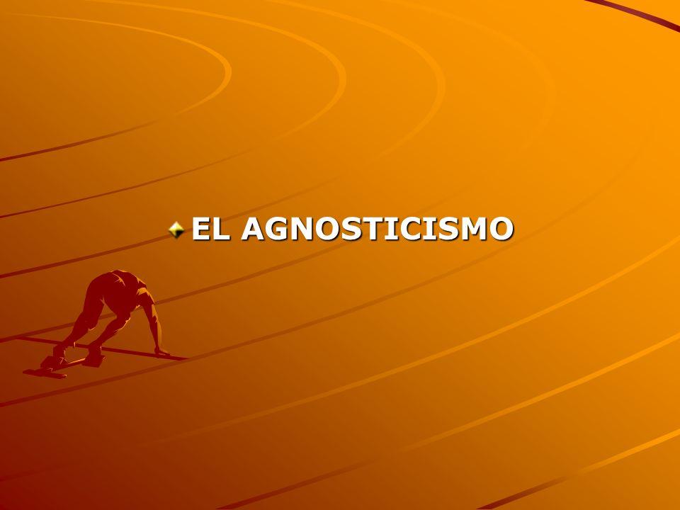 EL AGNOSTICISMO