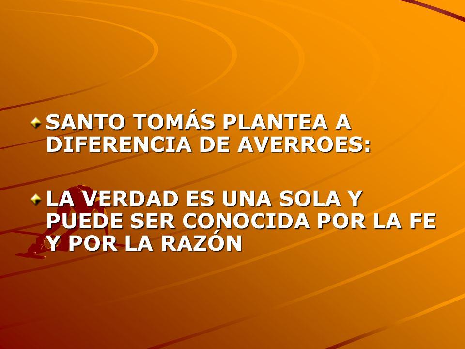 SANTO TOMÁS PLANTEA A DIFERENCIA DE AVERROES: