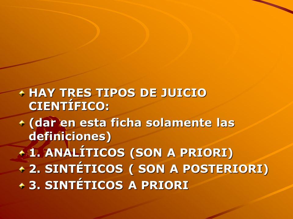 HAY TRES TIPOS DE JUICIO CIENTÍFICO: