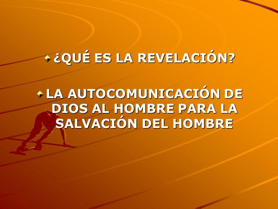 LA AUTOCOMUNICACIÓN DE DIOS AL HOMBRE PARA LA SALVACIÓN DEL HOMBRE